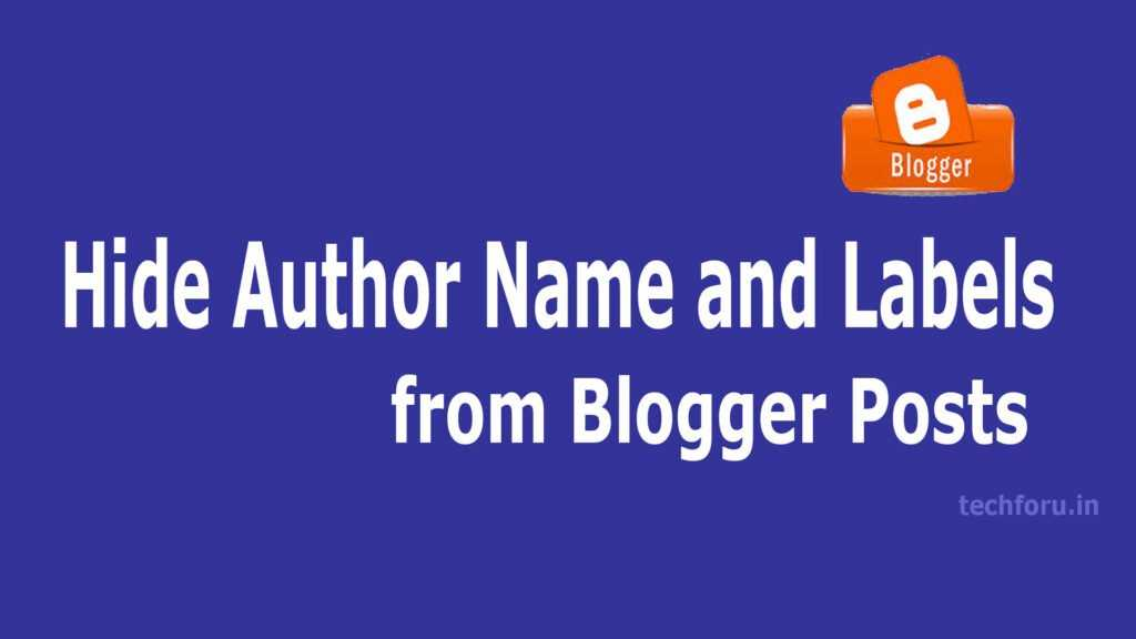 How to Hide Author Name and Labels from Blogger Posts