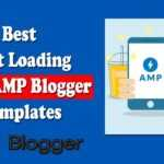 Best Free AMP Blogger Templates To Boost Your Blog Speed 2020